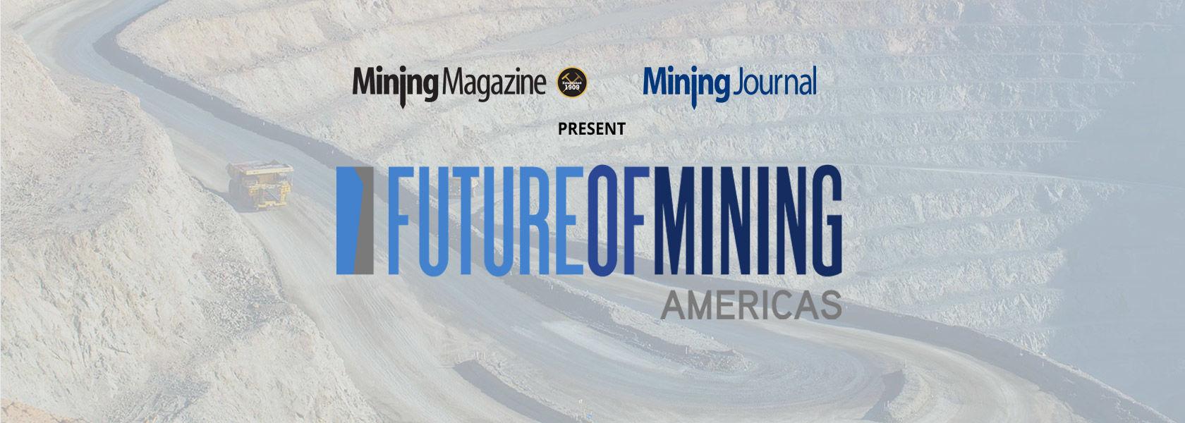Future of Mining Americas 2019 - Mining Magazine